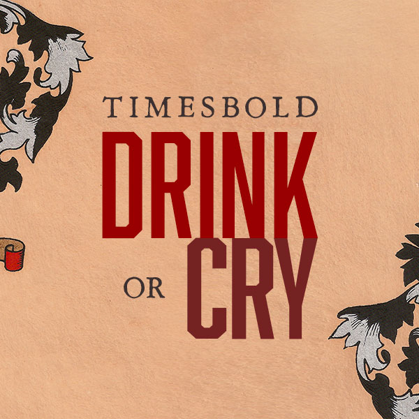 Drink or Cry